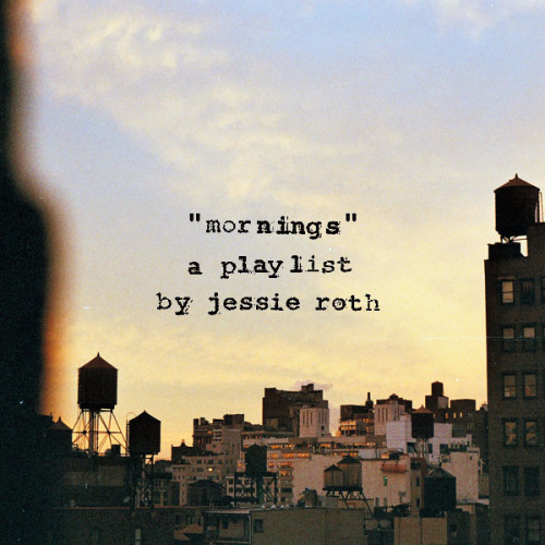 "paradoxicalsentiments:  ""mornings"" a playlist for the time right after you have woken up. your eyes are foggy, your vision a bit blurred, and you're not quite sure if you are still dreaming. you are lying in bed, basking lazily in early morning sunlight before officially rising, and eventually begin shake the sleep out of your body and start moving toward starting your day. basically, this is a playlist for mornings. once again, I apologize for the enormous gap between this playlist and my last! and as always, listen in order, pay attention to the lyrics/intonations, and mostly just enjoy :)  1. charlie brown - coldplay2. shuffle - bombay bicycle club3. sunday morning - the velvet underground4. excuses - morning benders5. shake it out - florence + the machine6. dress up in you - belle & sebastian7. hold the morning - hey marseilles8. up from below - edward sharpe & the magnetic zeros9. my right versus yours - the new pornographers10. the calculation - regina spektor11. eyes - peter bjorn and john12. your english is good - tokyo police club13. sunlight - harlem shakes14. sante fe - beirut15. channels - freelance whales16. good morning (the future) - rogue wave17. giving up the gun - vampire weekend18. life is life - noah & the whale19. helena beat - foster the people20. ready to start - arcade fire download  THIS GIRL HAS THE BEST PLAYLISTS……DOWNLOAD NOW IF YOU LIKE MUSIC"
