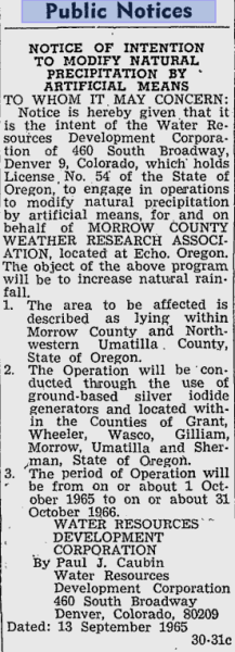 "Nothing ""New"" about Weather Modification In November of last year readers of the San Luis Obispo Tribune saw the below ad in the ""Legal Notices"" section of the paper: NOTICE OF INTENTION WEATHER MODIFICATION PROGRAM THE SANTA  BARBARA COUNTY WATER AGENCY HEREBY GIVES NOTICE OF INTENTION TO CONDUCT A  WEATHER MODIFICATION PROGRAM NATURE AND PURPOSE: The purpose of the  project is to increase rainfall to help alleviate deficiencies of water  supplies in Santa Barbara County. Clouds would be seeded by the  dispersal of Silver Iodide (AgI). Two possible modes of seeding, air  based and ground based, would be used. LOCATION OF PURPOSE: Project  operations could be conducted during the period between November 15 and  April 15, for each year, 2011-2012 through 2015-2016. Airborne seeding  operations would utilize air space over Santa Barbara County, portions  of San Luis Obispo County as well as the Pacific Ocean immediately west  of Santa Barbara and San Luis Obispo Counties. Ground based seeding  operations would be conducted from the Santa Ynez Mountains, the  Casmalia Hills and the San Rafael Mountains. The target areas for  seeding operations are the watersheds behind Cachuma and Gibraltar  reservoirs on the Santa Ynez River as well as Twitchell reservoir on the  Cuyama River. LICENSEE: The project would be operated and supervised by  a licensed weather modification consultant. While terribly interesting to a chemtrail believer, such as myself, weather modification has been conducted for decades across the country, mainly in the form of cloudseeding. Cloudseeding is not Geo-engineering. Cloud seeding is performed in lower altitudes, generally under 10 thousand feet, or where clouds accumulate. Geoengineering Aerosols  are being sprayed at much higher altitudes, generally much higher  than rain clouds.  Cloud seeding is a technique that basically forces rain clouds to produce more rainfall. Chemtrails eliminate rain clouds, eliminate the  chance of rain, supposed purpose is to create drought conditions. This is usually done with a slow propeller plane, much like a crop duster. Chemtrails are always seen coming from high speed jet planes. The proof can be  seen on thousands of websites throughout the world via photos taken  daily by the general public. Just GOOGLE the word Chemtrail, check it  out for yourselves.  More examples of public notices:  and  The public works department of Santa Barbara even have this posted on their website: As early as 1948, Santa Barbara County  has participated in weather modification activities in order to augment  local water supplies. Weather conditions are ""modified"" by seeding  clouds - cloud seeding - with condensation nuclei to increase the amount  of rain that falls. There are a number of benefits from doing this,  which are supported by statistical analysis. The most significant  benefit is that in some years up to 20% more rain falls in areas where  clouds have been seeded than in control (unseeded) areas. There are  three distinct benefits of cloud seeding: infiltration of significant  amounts of water into ground water basins; runoff into reservoirs; and  irrigation effects on grasslands and crops. To understand how cloud seeding works, it  is important to understand clouds. Clouds are composed of droplets of  water vapor of varying size and temperature. These cloud droplets form  on microscopic particles of atmospheric dust, called condensation  nuclei. Toward the top of the cloud formations, ""supercooled"" water  vapor may exist. This means that the water vapor is suspended in the  cloud at temperatures that are below freezing. Precipitation forms when this vapor  contacts a particle or ""nuclei"". The vapor freezes to the particle and  forms an ice crystal. The crystal grows larger as more vapor contacts  it. When it becomes large enough to overcome the forces of ""uplift"" in  the cloud, it falls out as precipitation. This precipitation may reach  the ground as hail or snow, or during its descent it may melt and reach  the ground as rain. It may evaporate entirely on the way down and rejoin  the cloud as vapor. The existence of supercooled water vapor  constitutes the most opportune conditions to seed clouds for rainfall  augmentation purposes. It is possible, though, to seed clouds without  supercooled water vapor, under certain meteorological conditions. In storms typical to Santa Barbara  County, there is much more moisture available than there are  condensation nuclei to act as 'bus' mechanisms to bring the cloud  droplet from a high elevation in the atmosphere down to earth's surface.  For this reason, Santa Barbara County's weather modification program  focuses on adding more condensation nuclei to clouds to increase  rainfall. A number of substances have been shown to  work for cloud seeding, including dry ice, but the most commonly used  substance is silver iodide (AgI). There are two ways to inject silver  iodide into clouds: aerial and land-based methods. In aerial seeding,  silver iodide generators are mounted on the wing tips of an airplane  which flies directly into the most productive part of the cloud.  Land-based generators are placed at the top of mountains where updrafts  carry the silver iodide into passing clouds. The generators burn a  solution of silver iodide and acetone which releases the seeding agent  in a smoke form. Local aircraft generators are flown on  planes leaving the Santa Barbara or Santa Maria Airports. This is a more  precise method of seeding because the pilot can fly directly into  precipitation bands, the most productive portions of the storm. These  bands can be detected by radar and pilots can be directed to them by  radio. Ground generators are located at the Refugio Pass and La Cumbre  Peak in the Santa Ynez Mountains, and are independently activated by a  meteorologist from the control center. A computer model is used to  pre-determine the effects of seeding. The County cloud seeding program  is only conducted north of the Santa Ynez Mountains, partly to avoid  inundating populated areas with rain, and partly because run-off south  of the mountains goes into the ocean. The effectiveness of cloud seeding has  been evaluated to demonstrate its benefits. Recent statistical studies  suggest that seeding results in a maximum increase in precipitation of  about 20% over one rain season. This translates to thousands of acre  feet of additional water captured for storage in local reservoirs. For  example, in a wet year such as 1992-93, approximately 20,000 acre feet  of water was generated through cloud seeding, and this figure does not  include infiltration into groundwater basins. The local cloud seeding program is  operated between November 1 and April 30 of most years. Seeding is only  possible during those months if there are clouds present that might  produce rain. During drought periods, cloud seeding is not effective.  Conversely, in large storms, seeding operations are suspended in order  to avoid contributing to flooding problems. The most effective seeding  occurs during moderately wet years such as occurred in 1992 and 1993.  Some level of cloud seeding is conducted most years. The current cloud seeding program in  Santa Barbara County uses state-of-the-art technology to reduce the  associated risks of excessive rainfall or rainfall occurring in areas  not intended. County hydrologists use a network of rain and stream flow  gages together with predictive computer models to prevent potential  problems. A set of suspension criteria is established every year which  specifies conditions under which seeding may be conducted. For example,  all seeding is suspended in the areas recently burned by wildfires (such  as the Marre Fire in Santa Ynez Valley) because those areas are  sensitive to excessive soil erosion which can lead to landslides.  Seeding can resume when biologists and others have determined that there  is no longer any danger of landslides or other adverse erosion impacts.  The program is under the constant supervision of a certified  meteorologist who uses real-time radar and satellite imagery to monitor  storm progression and rainfall. The cost of the annual cloud seeding  program is shared among the County and the water districts which receive  a benefit from it. The cost is well justified when compared to its  benefits. The average cost of water produced by cloud seeding is less  than $100 per acre foot. By comparison, the cost of State Water on the  South Coast is roughly $1200 per acre foot. Desalinated seawater costs  approximately $1950 per acre foot. Groundwater and water from Lake  Cachuma average between $75 and $250 per acre foot. Cloud seeding is one  of the least expensive sources of water available to us."