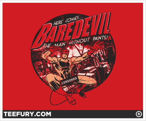 Today on TeeFury: BareDevil! This Tee design is just delightful, little bit Batman, Little bit Daredevil, lots of skin. Love it.