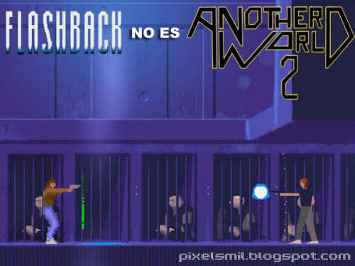 'Flashback is not Another World 2. (it was Heart of the Alien for MegaCD)' Anonymous