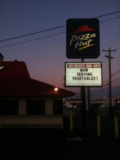 Pizza Hut: Now Serving Vegetables  Now that pizza's a vegetable I'm officially a vegetarian.
