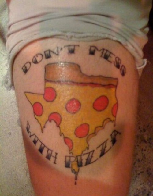 Don't Mess With Pizza Tattoo  Sure it's a cheesy joke. But it's the good kind of cheesy.