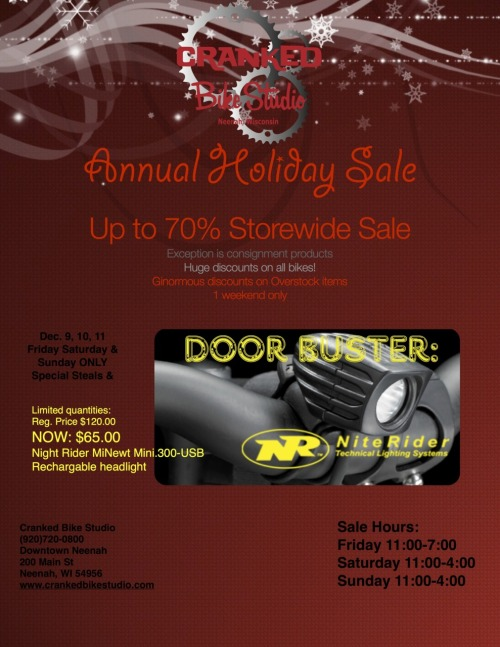 Its that time again, our annual sale. We are doing a special on a great Nightrider light. Limited quantities so get in fast on Friday 12/9 @ 11:00am.