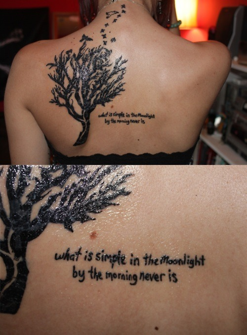 fuckyeahtattoos:  What is simple in the moonlight, by the morning never is. Lua-Bright Eyes http://morningmoonlightt.tumblr.com  this. is. SO beautiful.TREEZ <3