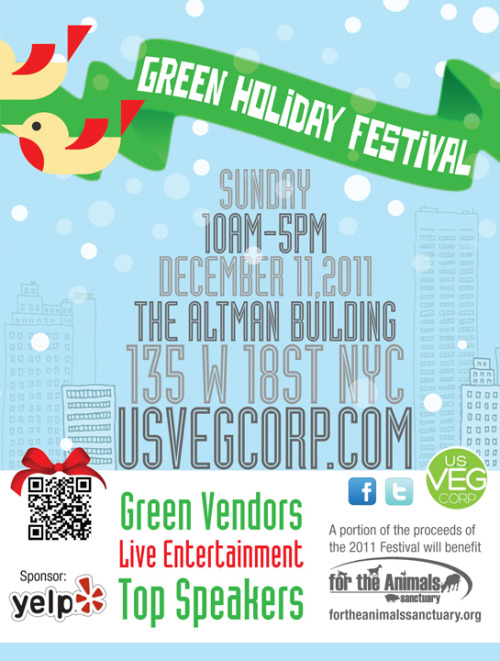 "Good things coming your way, NYC! The Green Holiday Festival happens on Sunday, Dec. 11, with all kinds of good stuff. Our pal Louzilla (love you, girl!) sent us this flyer for the event, and says that it is ""organized by the same people that brought us the NYC Vegetarian Food  Festival last year. I got an inside look at the list of vendors, and it  looks like it's really going to be an amazing event to fulfill all your  vegan holiday gift needs in one place. The best part? a portion of the  proceeds are going to benefit For the Animals, which is in dire need of funds!"" Sounds great, right? Be at the Altman Building at 135 W. 18th St. in Manhattan on Sunday, Dec. 11. It's open from 10 a.m. to 5 p.m., and you can shop, learn, donate, eat, and be entertained. Get more information at the event's Facebook page. Thanks for the tip, Ms. Louzilla! But wait, there's more: Sarah of Rescue Chocolate, one of the Festival's organizers, has offered free tickets for our readers who want to go! She has 50 tickets for you East Coast Vegansaurs, so if you can attend, email Sarah no later than Friday at 5 p.m. EST with the subject line: ""Vegansaurus wants to send me to the Green Holiday Festival!"" Please include your name, and please only enter if you can go. I can't! But you could! And it's going to be great!"