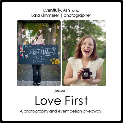 WEDDING GIVEAWAY!!! Before your engagement - before wedding planning - there was love. You've been there for each other through it all - whether it's been years, or just a short while. Eventfully, Ash Design and Lara Kimmerer | Photographer are looking for a couple who has always put Love First.  Get all the details HERE!
