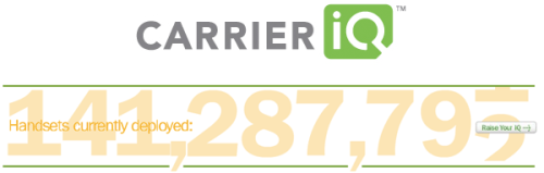 Carrier IQ: What it is, what it isn't, and what you need to know Carrier IQ has recently found itself swimming in controversy. The analytics company and its eponymous software have come under fire from security researchers, privacy advocates and legal critics not only for the data it gathers, but also for its lack of transparency regarding the use of said information. Carrier IQ claims its software is installed on over 140 million devices with partners including Sprint, HTC and allegedly, Apple and Samsung. Nokia, RIM and Verizon Wireless have been alleged as partners, too, although each company denies such claims. Ostensibly, the software's meant to improve the customer experience, though in nearly every case, Carrier IQ users are unaware of the software's existence, as it runs hidden in the background and doesn't require authorized consent to function. From a permissions standpoint — with respect to Android — the software is capable of logging user keystrokes, recording telephone calls, storing text messages, tracking location and more. It is often difficult or impossible to disable.   Read More from Engaget …
