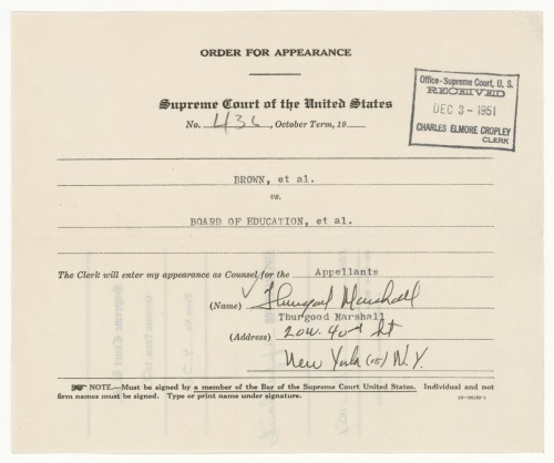 Supreme Court Order for Appearance of Thurgood Marshall, who argued the case for school desegregation.  From the case file of Brown v. Board of Education.  December 3, 1951. Marshall would later become the first African American Supreme Court Justice. More - Thurgood Marshall