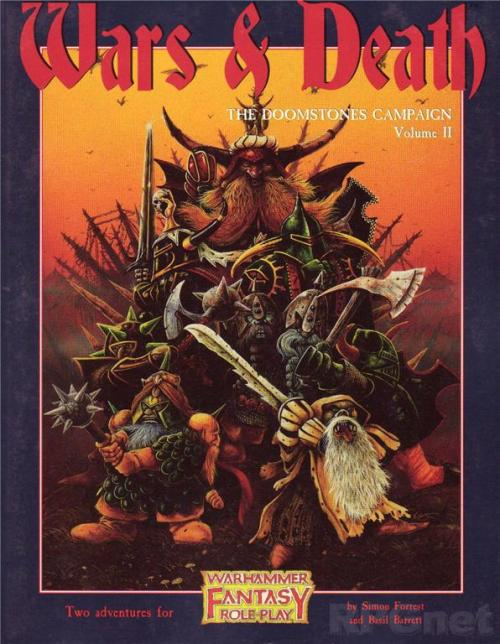 Doomstones Campaign 2 - Wars & Death. Warhammer Fantasy Roleplay scenario and a Hogshead compilation/reprint of earlier material. John Blanche, 1996.