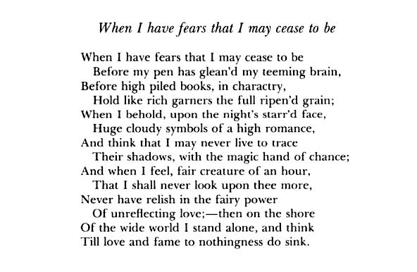 when i have fears that i may cease to be by john keats essay Abstract: when i have fears that i may cease to be, by john keats, por- trays the   complexity often happens in the process of analysis, especially when it comes .