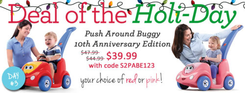 Push Around Buggy 10th Anniversary Edition just $39.99 with code S2PABE123 at checkout. 24 hours only!