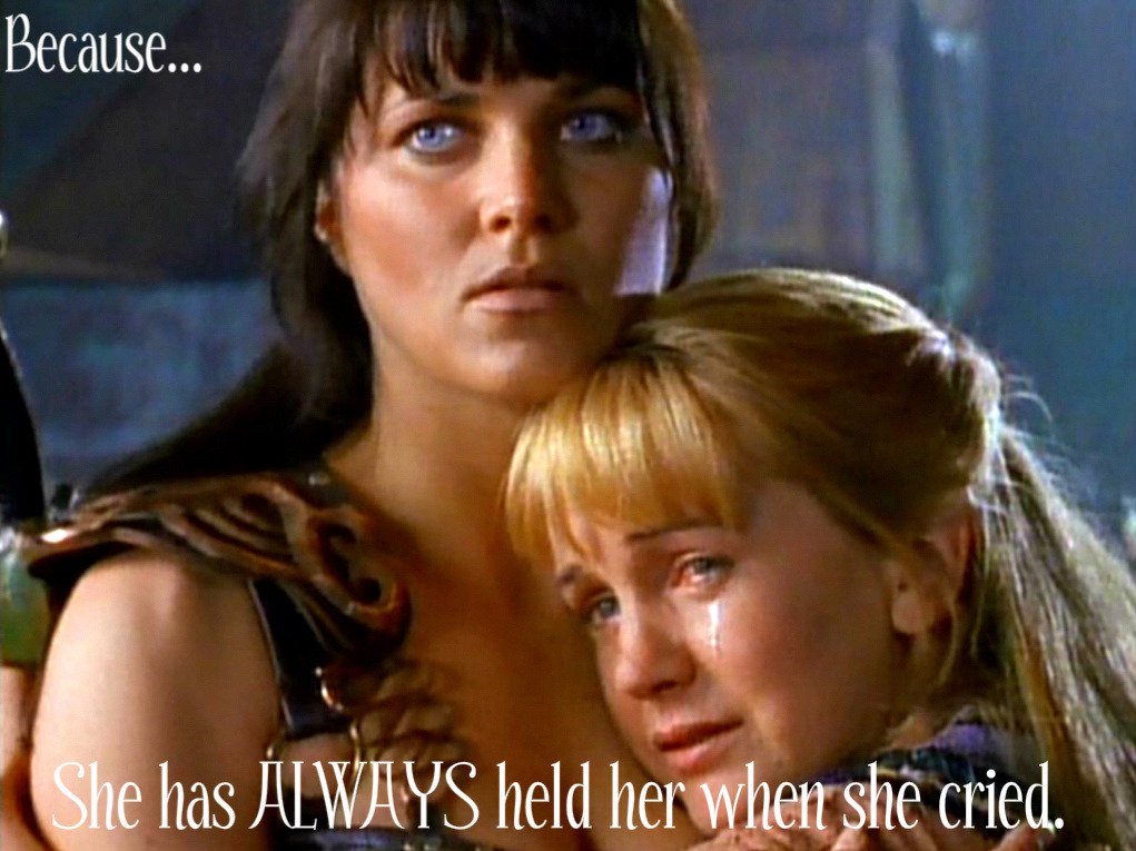 ACTUALLY let's remember all the times Xena did NOT hold Gabrielle when she cried. -at the beginning of Bitter Suite when Gabrielle was getting spanked by leaves or whatever… many tears, and Xena was nowhere to be found, and was in fact off plotting the Gab Drag  -To Helicon and Back — when Xena asked Gabrielle if she was okay with leading the Amazons to war, and Gabrielle was at the beginning-stages of tears but resisted them and said she couldn't really talk to Xena about her feelings because she had to harden herself and make herself ruthless in order to save the Amazons. while this is nobody's fault, it is a moment when Gabrielle doesn't allow herself to find comfort in Xena. so heart-breaking. -at the end of FIN when Gabrielle was watching the sun set and Xena was next to her and then SUDDENLY SHE WAS NOT BECAUSE SHE CHOSE THE REDEMPTION OF 40,000 SOULS TO HOLDING GABRIELLE WHEN SHE CRIED :( :( :(  (no agenda here just highlighting the times when Gabrielle cries and Xena doesn't hold her are DEVASTATING)