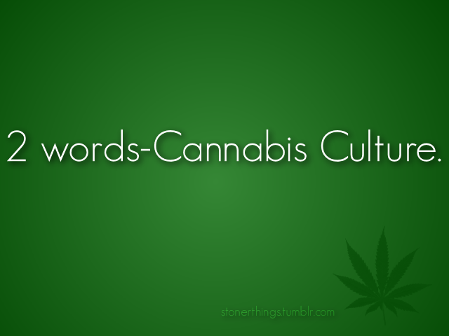 2 words-Cannabis Culture