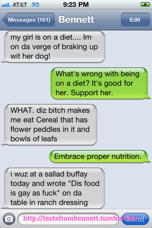 textsfrombennett:  Bennett discusses salad.