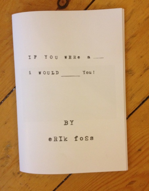 NEW ZINE! BY ERIK FOSS IS AVAILABLE ON www.raynerbooks.com