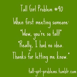 tall-girl-problems:  Thanks tramps-likeus!