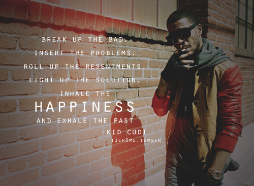 Kid Cudi Quotes About Love Tumblr : kid cudi quote on Tumblr