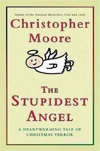 the stupidest angel by christopher moore it's a heartwarming tale of christmas terror. seriously. read it. if you're still undecided, here are two words that might change your mind: zombie santa.