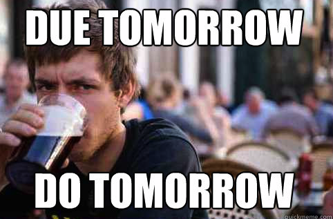 milknjuice:  My college life described in one meme. Jeez, Lazy College Senior, how do you know me so freakin well? lol