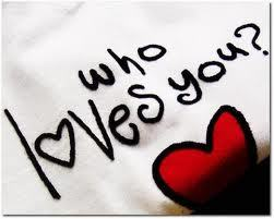 Who loves you?