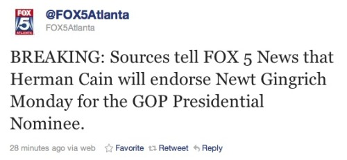 Fox 5 Atlanta, which broke the Ginger White affair allegations that derailed Herman Cain's campaign, now reports via Twitter that Cain will endorse Newt Gingrich, which is a huge kick in the pants for the former House speaker's campaign.
