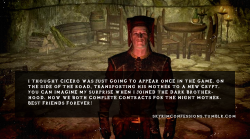 "skyrimconfessions:  ""I thought Cicero was just going to appear once in the game. On the side of the road, transporting his mother to a new crypt. You can imagine my surprise when I joined the Dark Brotherhood. Now we both complete contracts for the Night Mother. Best friends forever!"" http://skyrimconfessions.tumblr.com/"