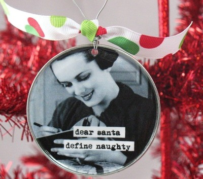"annaharo:  ""Dear Santa, Define Naughty"" recycled can ornament"