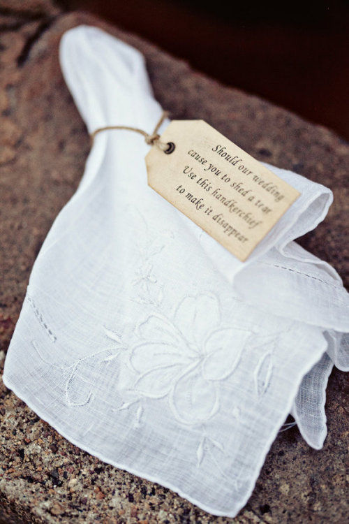 "fuckyeahweddingideas:  ""Should our wedding cause you to shed a tear, use this handkerchief to make it disappear"""