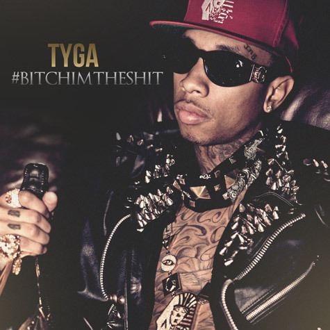 Download: Tyga – #BitchImTheShit