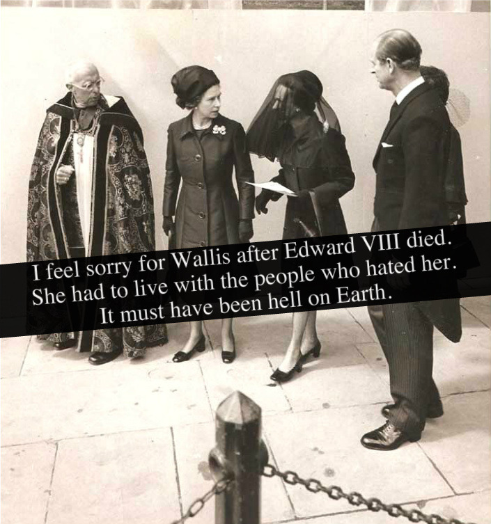 """I feel sorry for Wallis after Edward VIII died. She had to live with the people who hated her. It must have been hell on Earth."" Submitted by Anonymous"