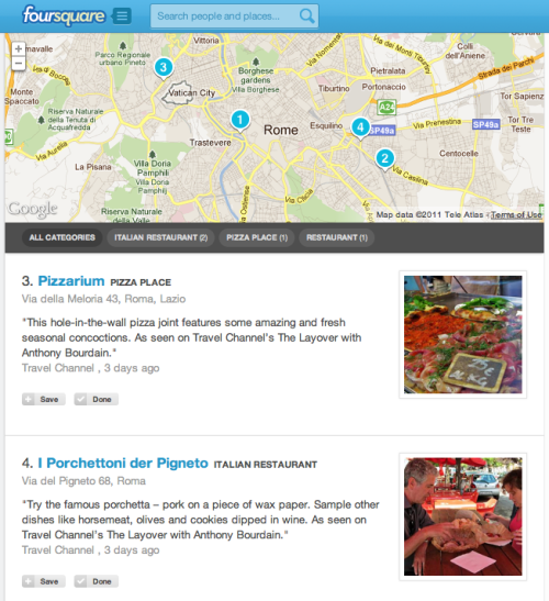 I cannot think of a better use for Foursquare lists than Anthony Bourdain's new show The Layover: foursquare :: Travel Channel :: The Layover: Rome