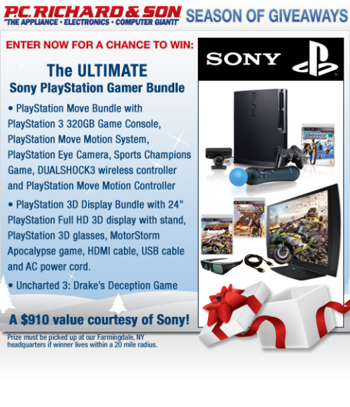 "How would you or someone you know like $910 in gamer gear from Sony PlayStation? This week's ""Season of Giveaways"" sweepstakes on Facebook and Twitter is a must-have for the video game aficionados in your life. This prize includes the PayStation Move bundle with 320GB PlayStation 3 console, the PlayStation 3D display bundle with 24"" HD display and 3D glasses, as well as Uncharted 3: Drake's Deception, Motorstorm Apolocalypse, and Sports Champions games. How to Enter Enter via our Facebook fan page by filling out the form located here and/or retweet this message on Twitter. Good luck!"