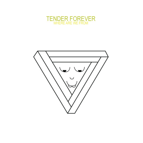 Tender Forever - Where Are We From