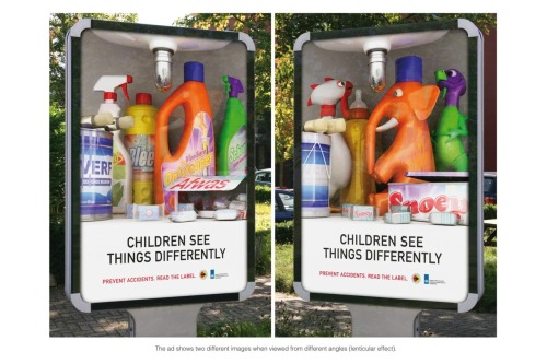 "Lemz, Amsterdam, Netherlands created an outdoor ad for Stichting Consument Veiligheid & VWA. This awareness ad fades into each other and was created to show parents/guardians that ""children see things differently.""  I love ad and it was a brilliant ideas they made this a outdoor ad because the number of people seeing this ad has increase, giving it a high frequency."