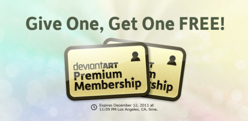 Give One Premium Membership, Get One Free! For a limited time only, when you give a Premium Membership to a fellow deviant, your account will get a Premium Membership of equivalent value for FREE. The holidays are a time for giving and with this special promotion, everybody wins! Give It & Get It