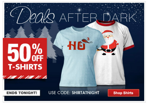 Don't miss the Deals After Dark @Zazzle today. 50% Off T-shirts Use Code: SHIRTATNIGHT http://www.zazzle.com/detourdesignables