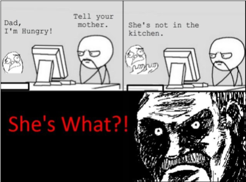 What do you mean she's not in the kitchen? >:O