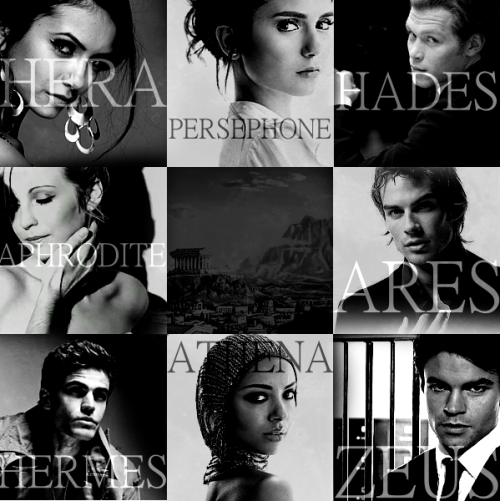 greek gods |  katherine as hera \ elena as persephone \ klaus as hades caroline as aphrodite \ damon as ares stefan as hermes \ bonnie as athena \ elijah as zeus