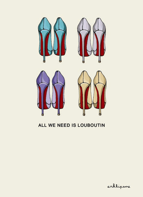 lou-boutin:  All we need is Louboutin