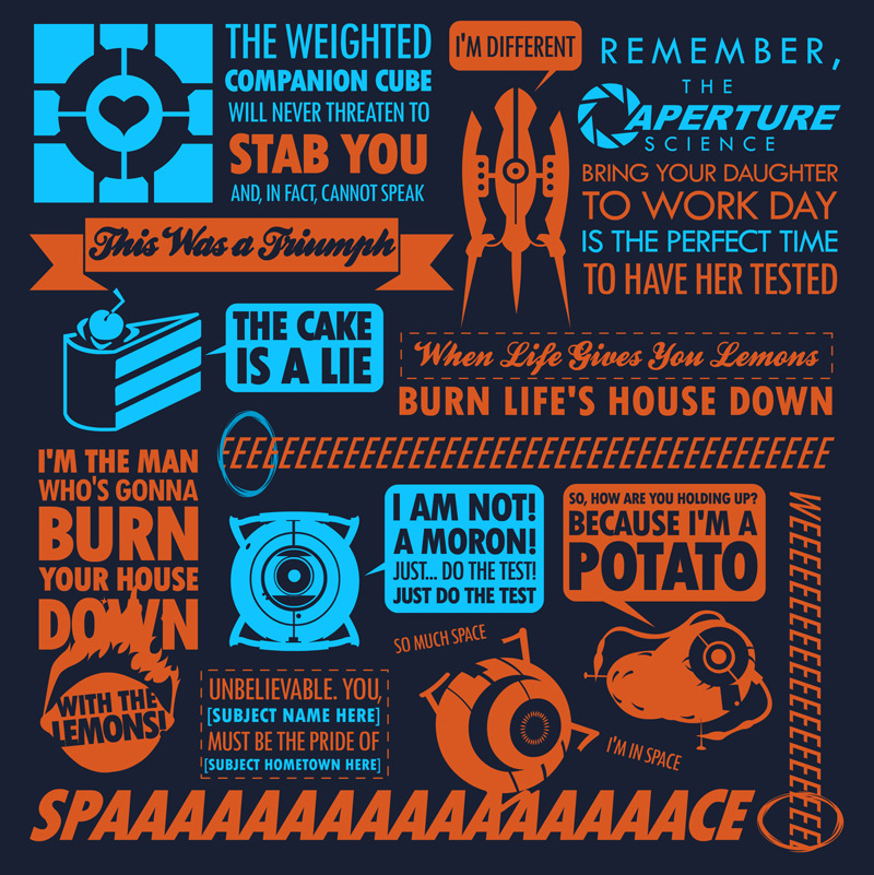 tomtrager:  Portal Quotes Over 10 Quotes from portal on one shirt! Available as a shirt here: http://www.redbubble.com/people/tomtrager/works/8174217-portal-quotes
