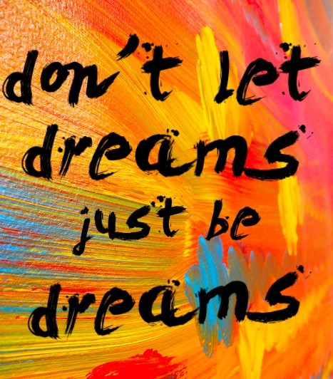 Words, Words, Words  Don't let dreams just be dreams