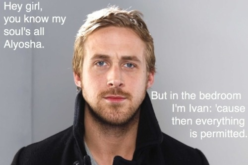 literaryangosling:  Ryan Gosling on The Brothers Karamazov  dostoevsky and ryan gosling. my two loves united at last.
