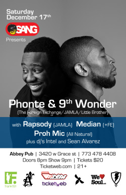 Catch the 9th Wonder & Phonte Tour in Chicago on December 16th at 9 PM at the Abbey Pub! Guests include Rapsody, Median, Proh Mic, DJ Intel & DJ Sean Alvarez - get your ticket here.