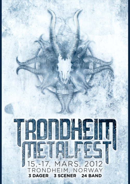 New artwork for the Trondheim Metalfest 2012. This is the 3rd year i've working with the festival and seen it grow from a 1 day, 6 bands event to the 3 days its now become. Click the poster for the website (currently on countdown to exciting announcements)