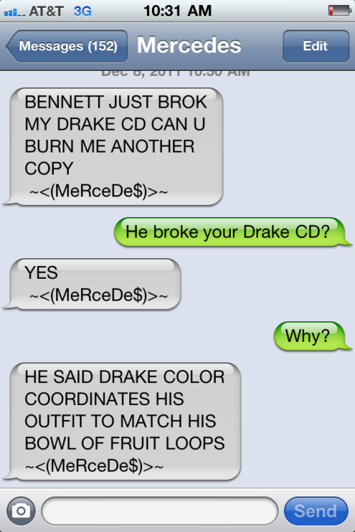 textsfrombennett:  A text from Bennett's girlfriend Mercedes #textsfrombennett