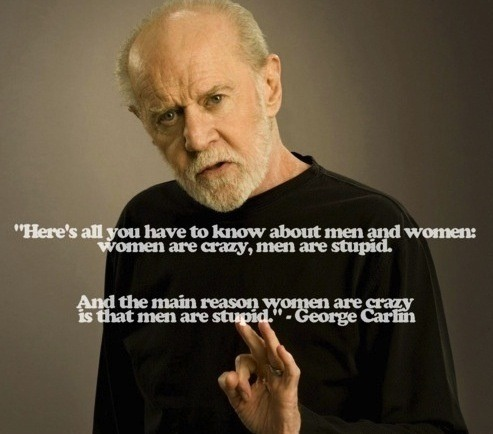George Carlin always spoke the truth…