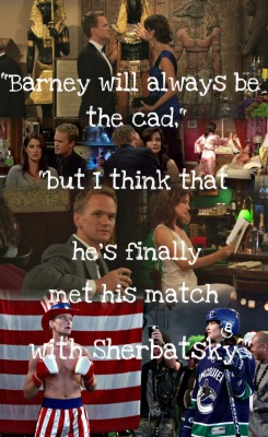 "ellablack:  30 Day Barney and Robin Challenge: Day 10 - Favorite Neil quote about BR ""Barney will always be the Cad, but I think that he's finally met his match with Scherbatsky."" I love this quote because I feel that Neil is comepletely right, Barney is never going to bright and innocent, but he can be in a relationship and be happy if he has the right person, and that person is definitely Robin. *GACK* I just realized I misspelled Robin's last name, shame on me…."