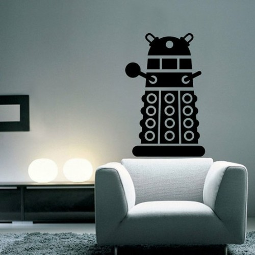Dalek. peetah:  I would cover my walls with these.