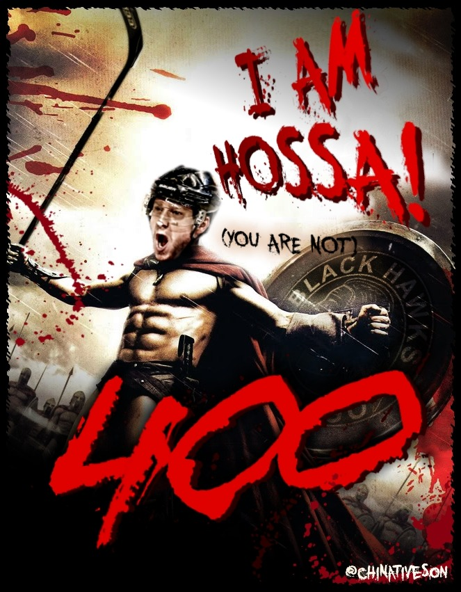 400 goals? Hossa, you are MADNESS!! No….