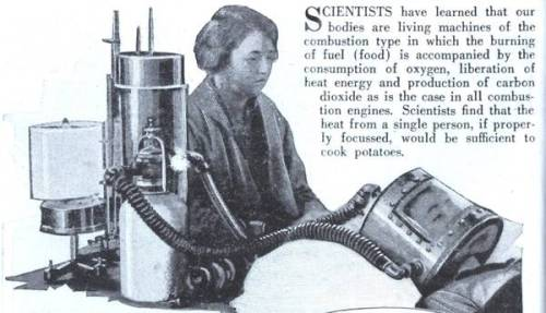 This was a device from the 1930s that was supposed to concentrate body heat to cook potatoes From the February, 1930 issue of Modern Mechanix, this torture device supposedly concentrated your body heat to use for cooking potatoes.   SCIENTISTS have learned that our bodies are living machines of the combustion type in which the burning of fuel (food) is accompanied by the consumption of oxygen, liberation of heat energy and production of carbon dioxide as is the case in all combustion engines. Scientists find that the heat from a single person, if properly focussed, would be sufficient to cook potatoes.  Via